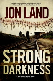 Strong Darkness - A Caitlin Strong Novel ebook by Jon Land