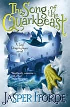 The Song of the Quarkbeast - Last Dragonslayer Book 2 eBook by Jasper Fforde