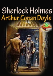 Sherlock Holmes Tales ( 9 Works), A Study in Scarlet, The Adventures of Sherlock Holmes, The Hound of the Baskervilles, The Memoirs of Sherlock Holmes - TALES OF TERROR AND MYSTERY ebook by Sir Arthur Conan Doyle