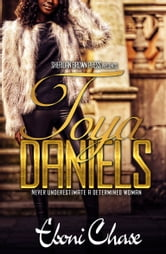 TOYA DANIELS - Never underestimate a determined woman ebook by Eboni Chase