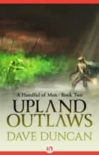 Upland Outlaws ebook by Dave Duncan