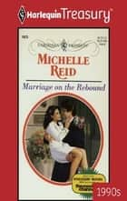 Marriage on the Rebound ebook by Michelle Reid