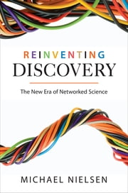 Reinventing Discovery - The New Era of Networked Science ebook by Kobo.Web.Store.Products.Fields.ContributorFieldViewModel
