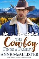 The Cowboy Finds a Family ebook by