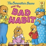 The Berenstain Bears and the Bad Habit ebook by Stan Berenstain,Jan Berenstain