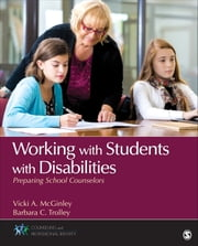 Working With Students With Disabilities - Preparing School Counselors ebook by Dr. Vicki Ann McGinley,Dr. Barbara C. Trolley