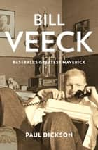 Bill Veeck ebook by Paul Dickson