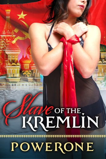 SLAVE OF THE KREMLIN ebook by Powerone