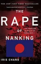 The Rape Of Nanking ebook by Iris Chang