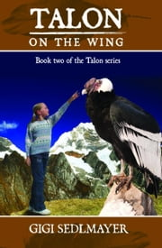 Talon, On the Wing ebook by Gigi Sedlmayer