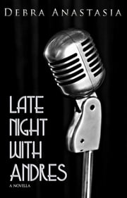 Late Night with Andres ebook by Debra Anastasia