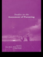 Studies in the Assessment of Parenting ebook by Peter Reder,Sylvia Duncan,Claire Lucey