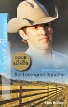 The Lonesome Rancher ebook by Patricia Thayer