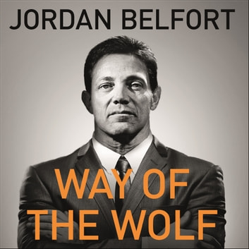jordan belfort libro italiano  Way of the Wolf Audiolibro di Jordan Belfort - 9781473674851 ...