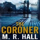 The Coroner audiobook by M. R. Hall