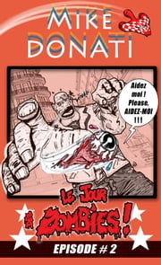Le jour des Zombies 2 ! ebook by Mike Donati