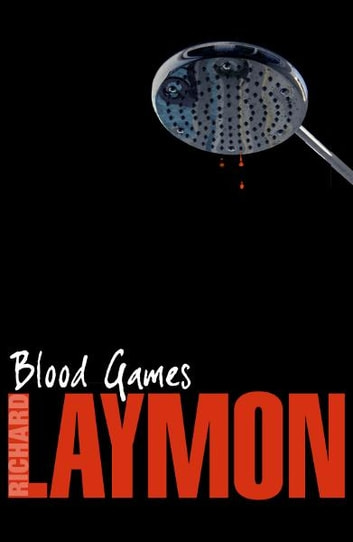 Blood Games - A gruesome, electrifying horror novel ebook by Richard Laymon