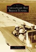 Chesapeake Bay Bridge-Tunnel ebook by John Warren,Jeff Holland