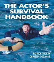 The Actor's Survival Handbook ebook by Patrick Tucker,Christine Ozanne