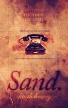 Sand Part 4: Thunder Due East ebook by Hugh Howey
