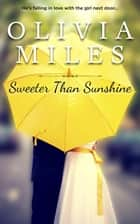 Sweeter Than Sunshine - Sweeter in the City, #2 ebook by Olivia Miles