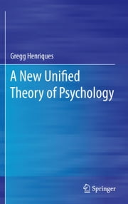 A New Unified Theory of Psychology ebook by Gregg Henriques
