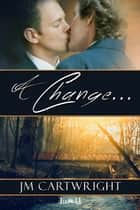 A Change Of… ebook by JM Cartwright