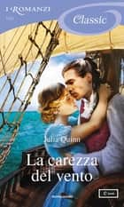 La carezza del vento (I Romanzi Classic) eBook by Julia Quinn