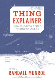 Thing Explainer - Complicated Stuff in Simple Words ebook by Randall Munroe