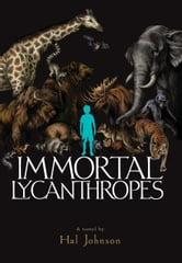 Immortal Lycanthropes ebook by Hal Johnson