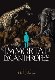 Immortal Lycanthropes ebook by Hal Johnson,Teagan White