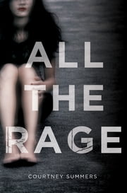 All the Rage - A Novel ebook by Courtney Summers