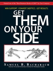 Get Them On Your Side ebook by Samuel B. Bacharach