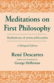 Meditations on First Philosophy/ Meditationes de prima philosophia - A Bilingual Edition ebook by Kobo.Web.Store.Products.Fields.ContributorFieldViewModel