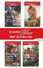 Harlequin Blaze May 2016 Box Set - Daring Her SEAL\Come Closer, Cowboy\Big Sky Seduction\The Flyboy's Temptation ebook by Anne Marsh, Debbi Rawlins, Daire St. Denis,...