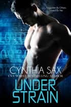 Under Strain ebook by Cynthia Sax