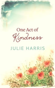 One Act of Kindness ebook by Julie Harris