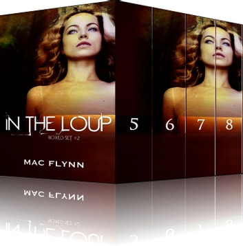 In the Loup Boxed Set #2 ebook by Mac Flynn