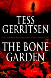 The Bone Garden - A Novel ebook by Tess Gerritsen