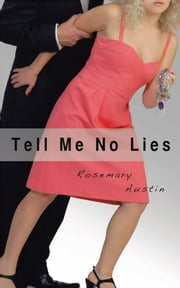 Tell Me No Lies ebook by Rosemary Sullivan Austin
