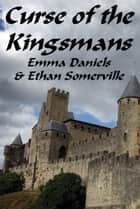 Curse of the Kingsmans ebook by Ethan Somerville