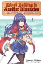 Mixed Bathing in Another Dimension: Volume 1 - The Hero of the Unlimited Bath ebook by Nagaharu Hibihana