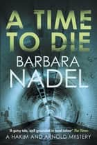 A Time to Die - An unputdownable gritty London crime thriller ebook by Barbara Nadel