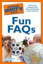 The Complete Idiot's Guide to Fun FAQs ebook by Sandy Wood,Kara Kovalchik