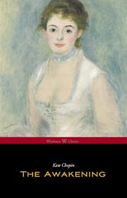 The Awakening (Wisehouse Pocket Classics - Original Authoritative Edition 1899) ebook by Kate Chopin