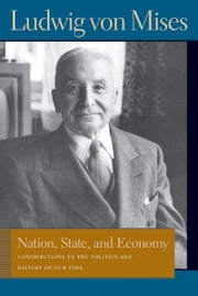 Nation, State, and Economy ebook by Ludwig von Mises