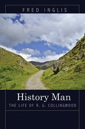 History Man - The Life of R. G. Collingwood ebook by Fred Inglis
