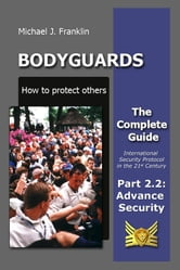 Bodyguards - How to protect others - Part 2.2 - Security Advance Planning (SAP) ebook by Michael J. Franklin