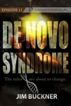 De Novo Syndrome - Episode 11 ebook by Fiction Vortex, Jim Buckner, David Mark Brown
