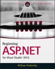 Beginning ASP.NET for Visual Studio 2015 ebook by William Penberthy